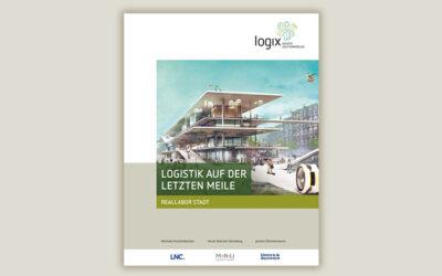 "Neue Logix Publikation: ""Logistik auf der letzten Meile – Real-Labor Stadt"""